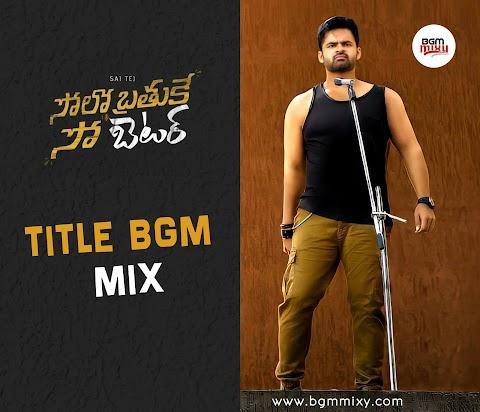 Solo Brathuke So Better TITLES BGM Download HD - BGM Mixy
