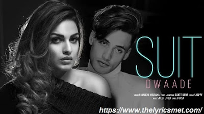Suit Dwaade Song Lyrics | Himanshi Khurana | Bunty Bains | Snappy | B Desi | Latest Song