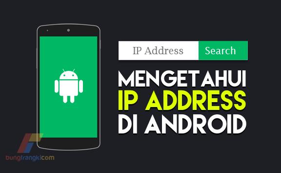 3 Cara Mengetahui IP Address di HP Android