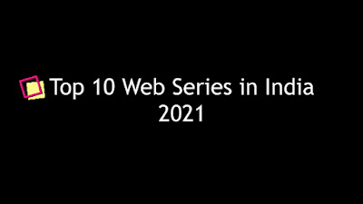 Top 10 Web Series in India 2021 | Best Indian Web Series to Watch in 2021