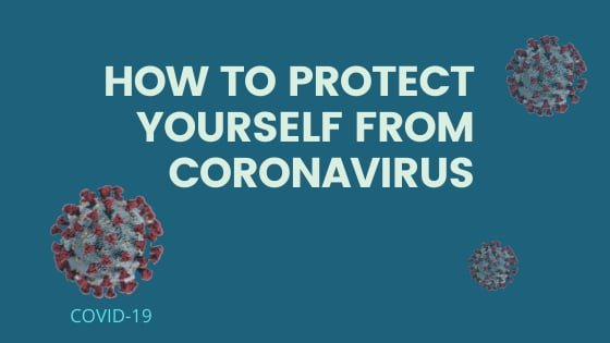 A Complete Guide to Protecting Yourself from Novel Coronavirus, What is Coronavirus?, What are the Signs of Coronavirus?, Coronavirus Outbreak, WHO announced that coronavirus is a Pandemic