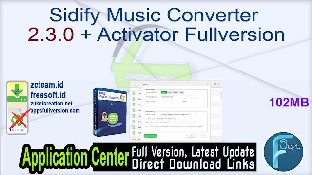 Sidify Music Converter 2.3.0 + Activator Fullversion
