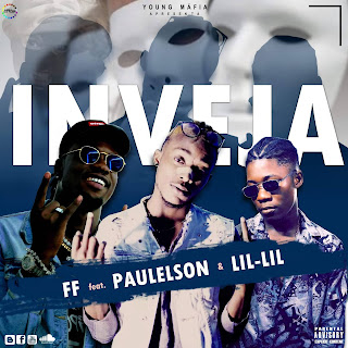FF Feat. Paulelson & Lil Lil - Inveja (Rap) [Download]