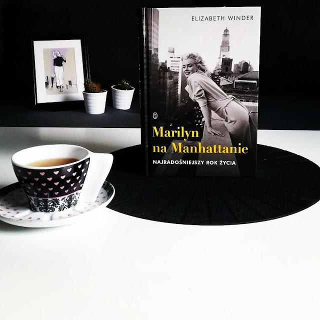 """""""MARILYN NA MANHATTANIE. NAJRADOŚNIEJSZY ROK ŻYCIA"""" ELIZABETH WINDER"""