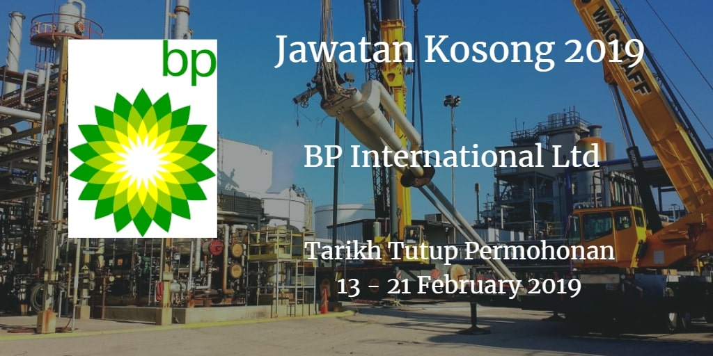 Jawatan Kosong BP International Ltd 13 - 21 February 2019