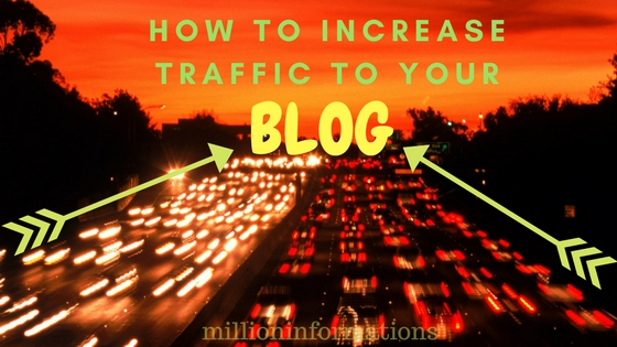increase-traffic-to-blog-millioninformations