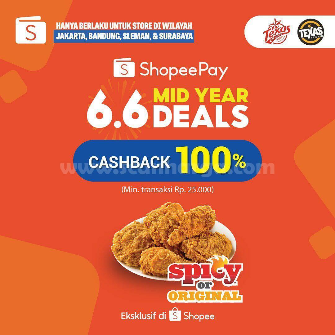 Promo Texas Chicken ShopeePay 6.6 Mid Year Deals Cashback 100%