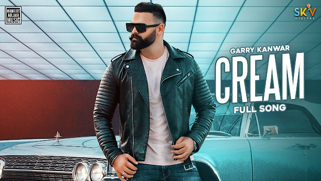 Cream Song Lyrics | Garry Kanwar | Proof | Mankirt Aulakh | New Punjabi Song 2020 Lyrics Planet
