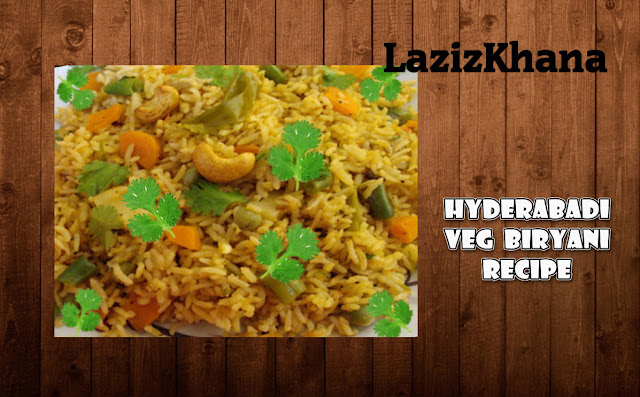 हैदराबादी वेज बिरयानी बनाने की विधि -  Hyderabadi Veg Biryani  Hindi Recipe