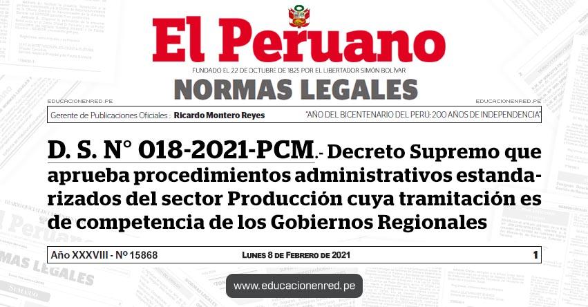 D. S. N° 018-2021-PCM.- Decreto Supremo que aprueba procedimientos administrativos estandarizados del sector Producción cuya tramitación es de competencia de los Gobiernos Regionales