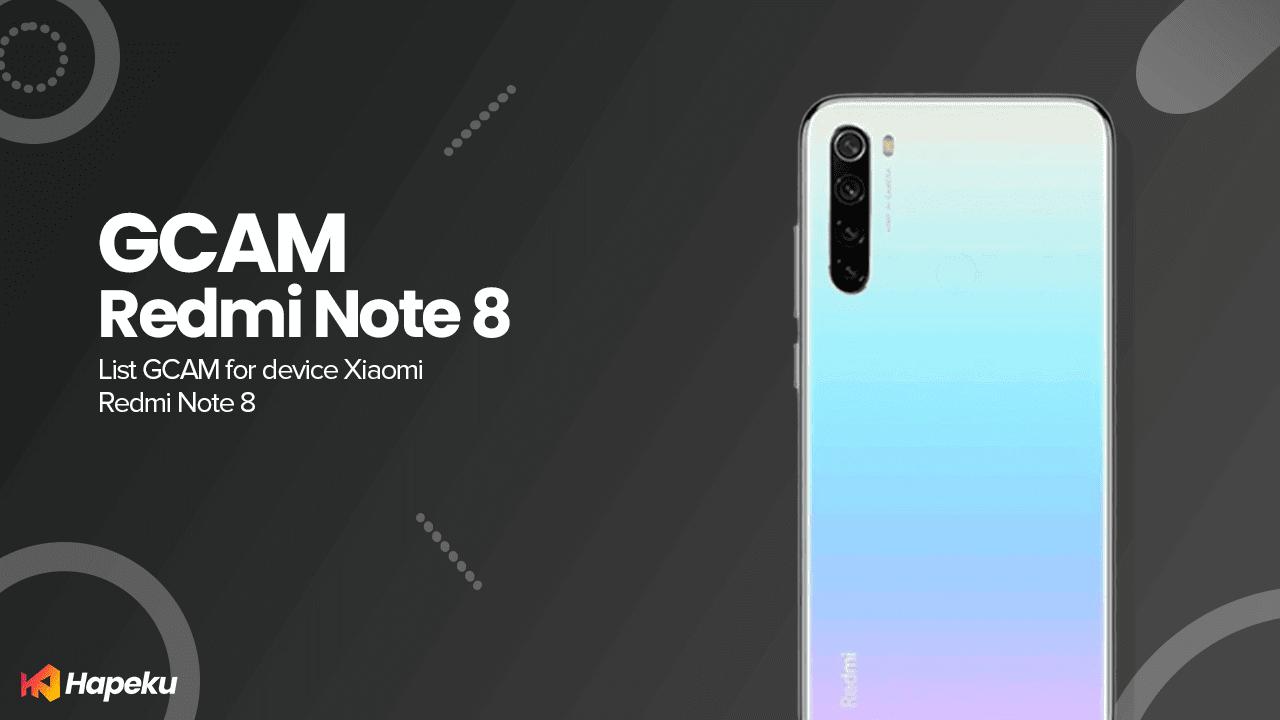 Kumpulan GCAM Xiaomi Redmi Note 8 [GINKGO]