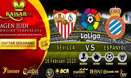 PREDIKSI BOLA TERPERCAYA SEVILLA VS ESPANYOL 16 FEBRUARI 2020