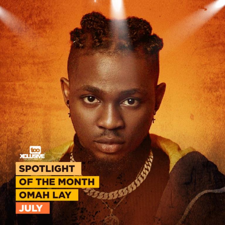 Spotlight Artiste For July: Omah Lay #Arewapublisize
