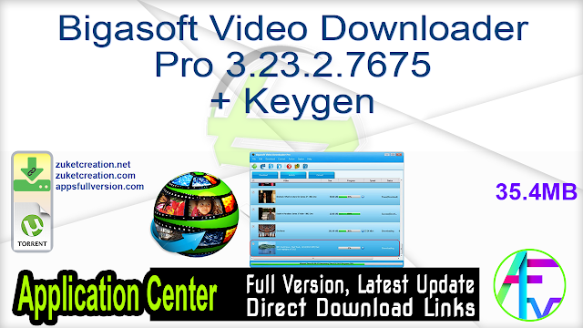 Bigasoft Video Downloader Pro 3.23.2.7675 + Keygen