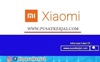 Loker Terbaru SMA SMK D3 S1 PT Xiaomi Communications Indonesia Oktober 2020