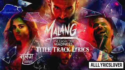 Malang (Malang) Title Track Lyrics
