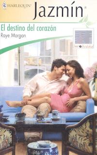 Raye Morgan - El Destino Del Corazón