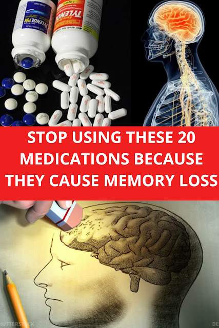 STOP USING THESE 20 MEDICATIONS BECAUSE THEY CAUSE MEMORY LOSS