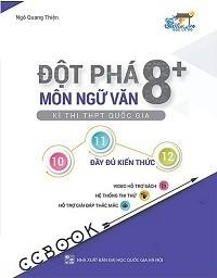 Đột Phá 8+ Môn Ngữ Văn Kì Thi THPTQG - Ngô Quang Thiện