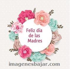 Imágenes bellas para desear feliz día de la madre saludos mamá