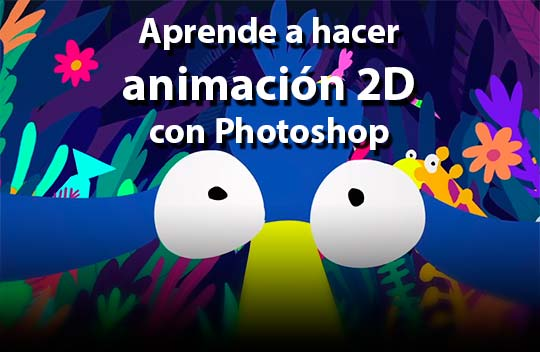 Curso. Aprende a hacer animación 2D con Photoshop