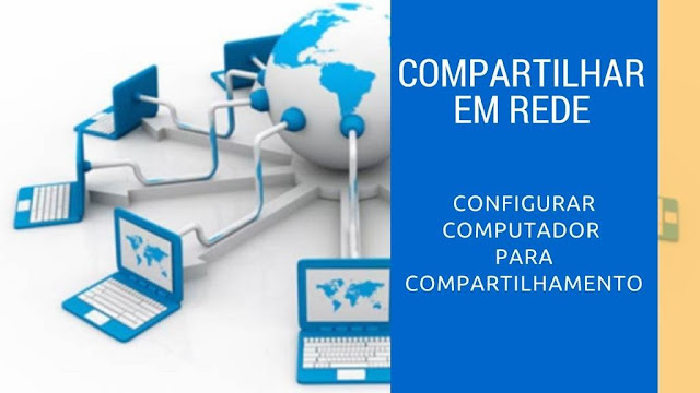 Como configurar o computador para Compartilhar de arquivos