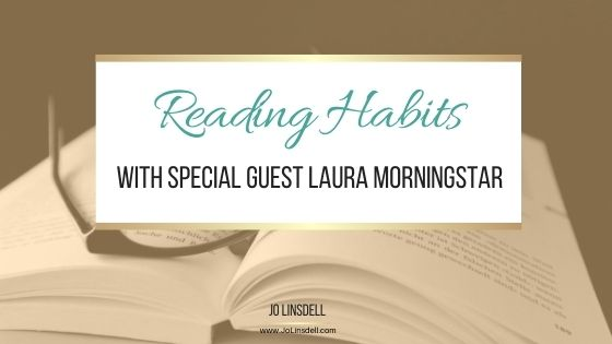 Reading Habits (With Special Guest Laura Morningstar)
