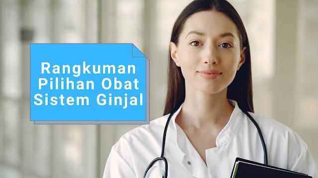 Rangkuman Pilihan Obat Sistem Ginjal - Ringkasan Kedokteran