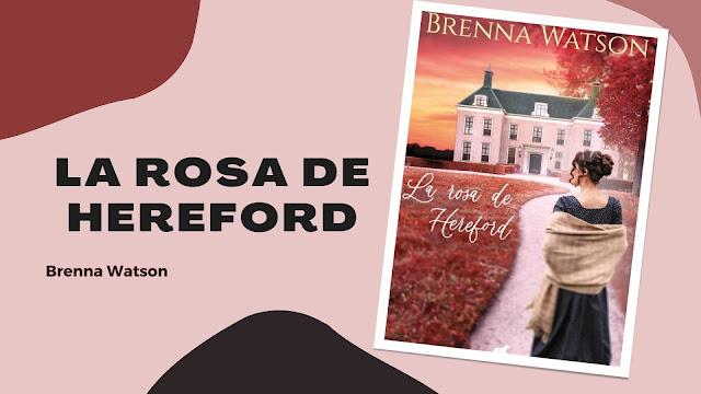 reseña La Rosa de Hereford Brenna Watson