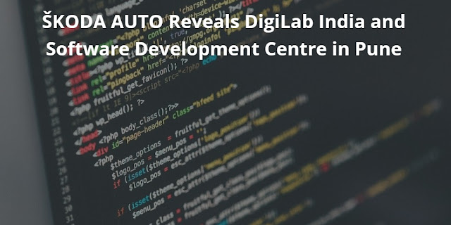 ŠKODA AUTO Reveals DigiLab India and Software Development Centre in Pune