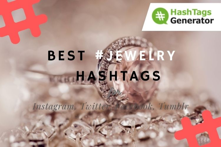 Best Hashtags for #jewelry - on Instagram, Twitter, Facebook, Tumblr