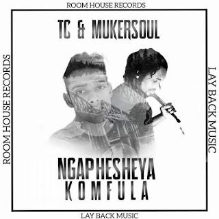 TC & Mukersoul – Ngaphesheya Komfula
