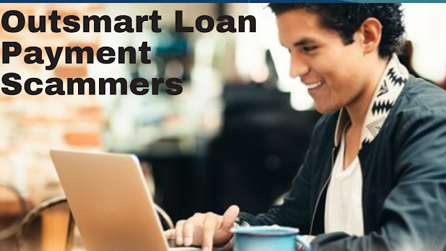 Outsmart Loan Payment Scammers