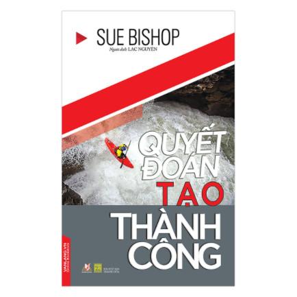 Quyết Đoán Tạo Thành Công ebook PDF EPUB AWZ3 PRC MOBI