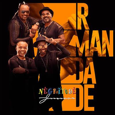 Negritude Junior - Irmandade