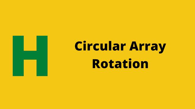 HackerRank Circular Array Rotation problem solution