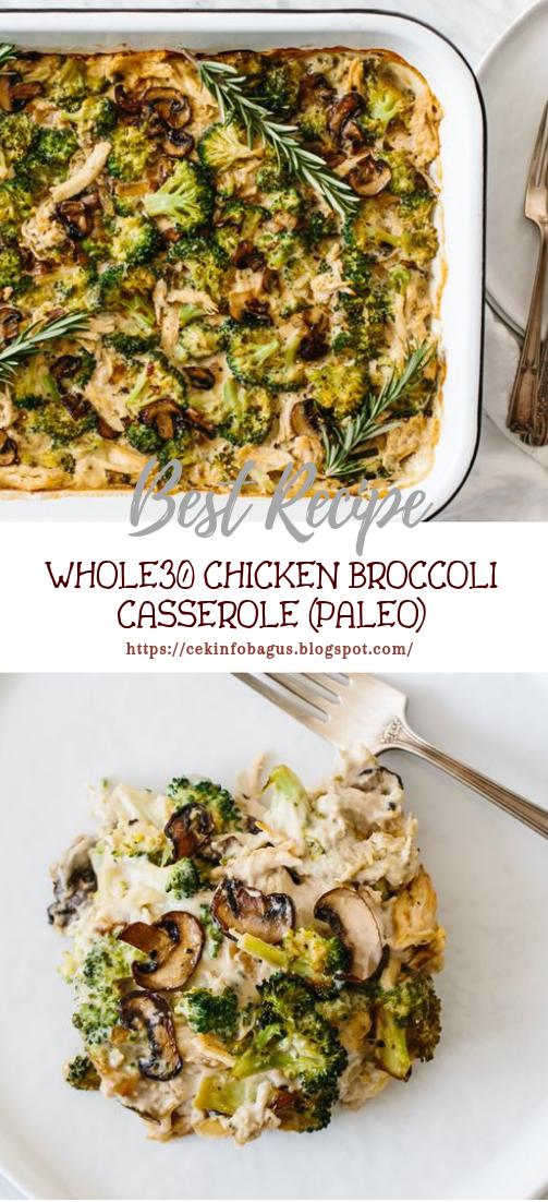 WHOLE30 CHICKEN BROCCOLI CASSEROLE (PALEO) #vegan #recipevegetarian