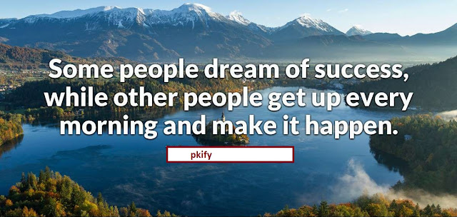 Some People Dream of Success Quotes By Pkify