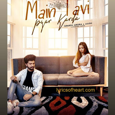 Main Tanvi Pyar Karda Lyrics | Sparsh Arora ft Sanchita Hazra