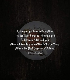 Have Faith In Allah, He is The Best Disposer Of Affairs