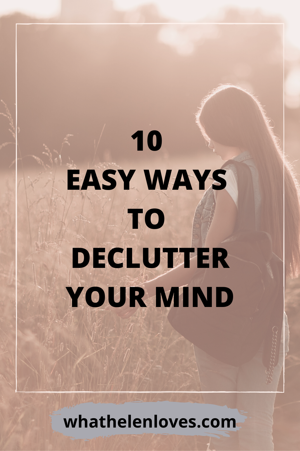 Pinterest pin for a post about 10 easy ways to declutter your mind.