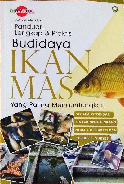 Panduan Lengkap & Praktis Budidaya Ikan Mas yang Paling Menguntungkan - Eva Riyanty Lubis