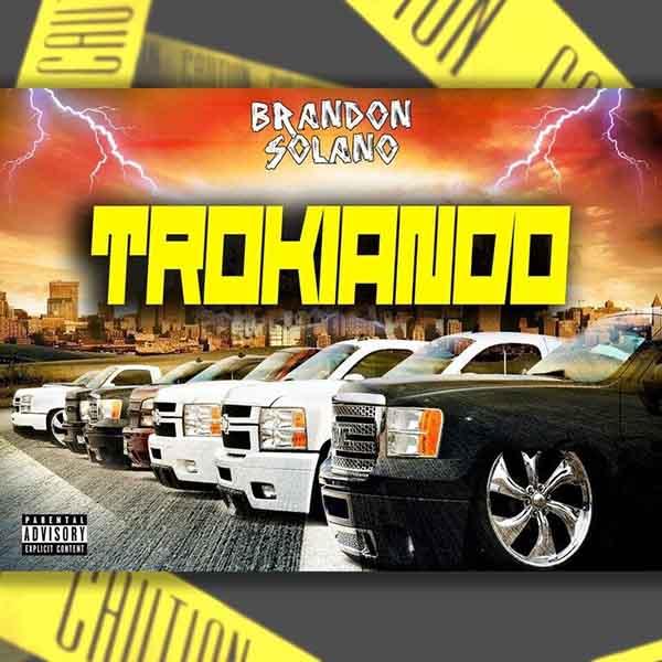 Brandon Solano da a conocer su nuevo sencillo Trokiando