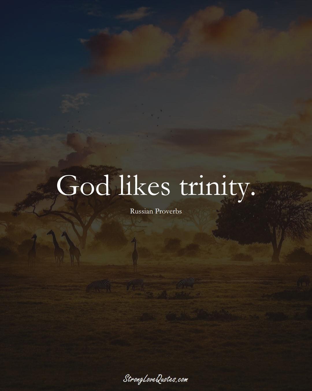 God likes trinity. (Russian Sayings);  #AsianSayings