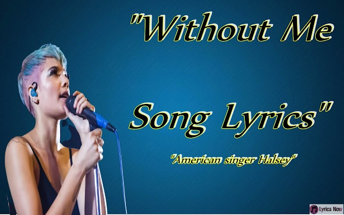 Without Me Song Lyrics, without me song lyrics by halsey