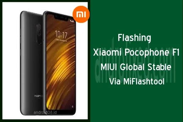 Flashing Xiaomi Pocophone F1 via MiFlashtool (Fastboot Mode)