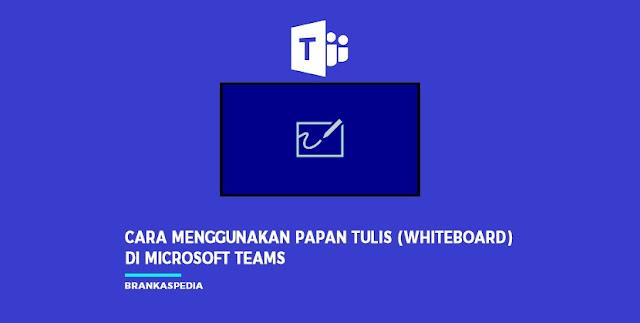 Cara Menggunakan Papan Tulis (Whiteboard) di Microsoft Teams