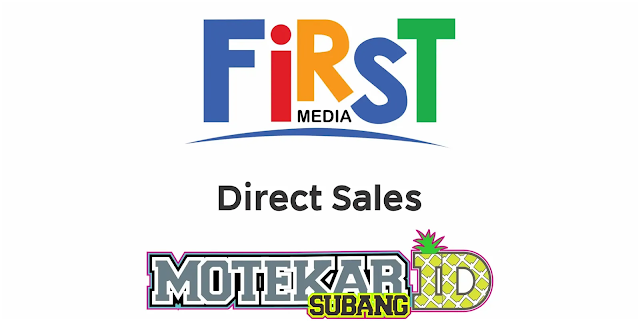 Info Loker Direct Sales First Media Purwakarta 2020