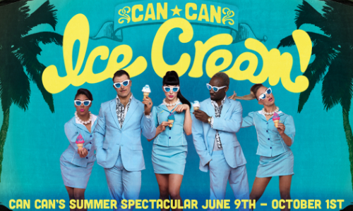 "Can Can Cabaret's ""Ice Cream"""