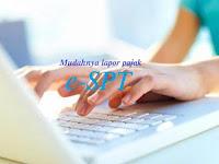 Mudahnya Lapor SPT Elektronik atau eSPT